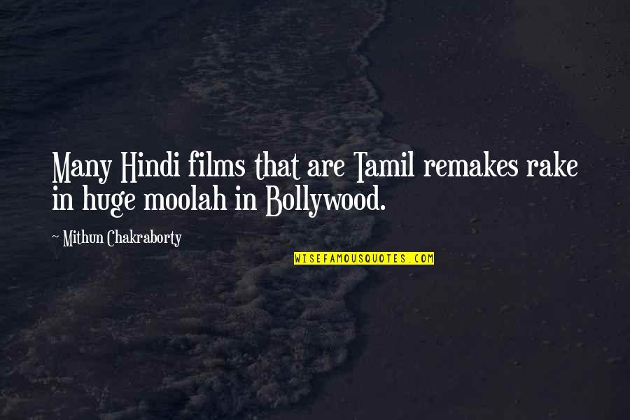 Kyss Mig Quotes By Mithun Chakraborty: Many Hindi films that are Tamil remakes rake
