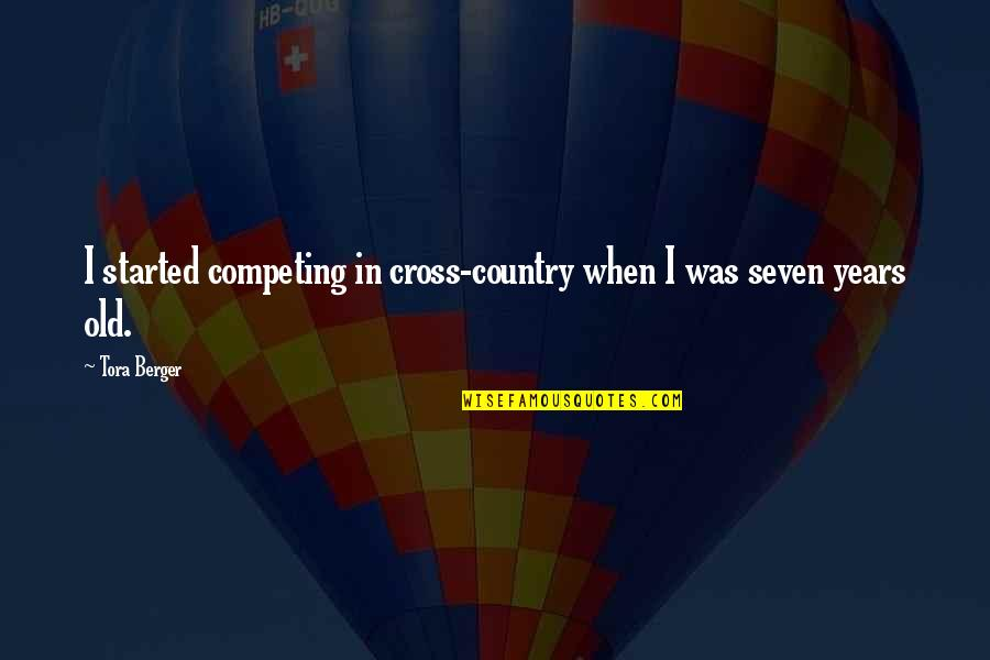 L I F E Quotes By Tora Berger: I started competing in cross-country when I was