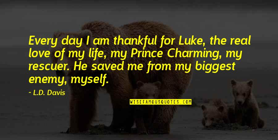 L Love Quotes By L.D. Davis: Every day I am thankful for Luke, the
