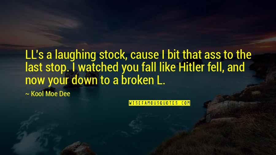 L&t Stock Quotes By Kool Moe Dee: LL's a laughing stock, cause I bit that