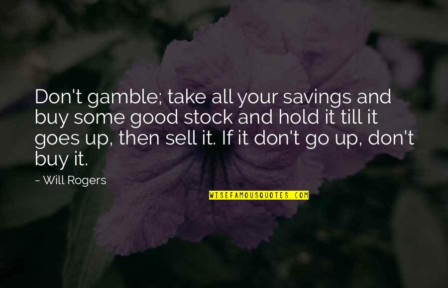 L&t Stock Quotes By Will Rogers: Don't gamble; take all your savings and buy