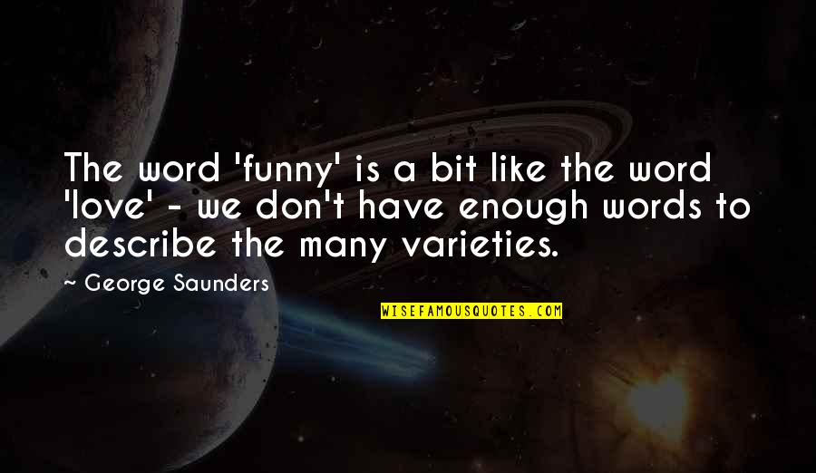 L Word Funny Quotes By George Saunders: The word 'funny' is a bit like the