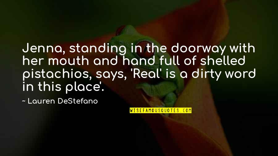 L Word Funny Quotes By Lauren DeStefano: Jenna, standing in the doorway with her mouth