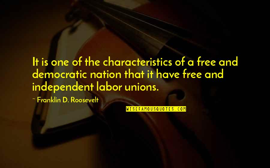 Labor Unions Quotes By Franklin D. Roosevelt: It is one of the characteristics of a