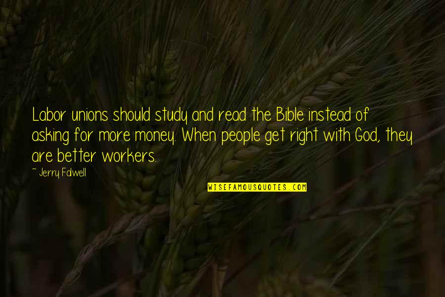 Labor Unions Quotes By Jerry Falwell: Labor unions should study and read the Bible