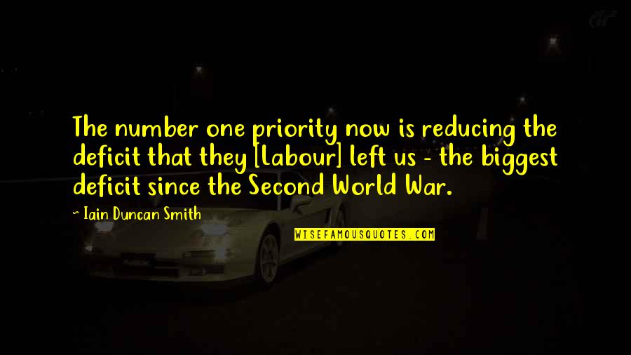 Labour'd Quotes By Iain Duncan Smith: The number one priority now is reducing the