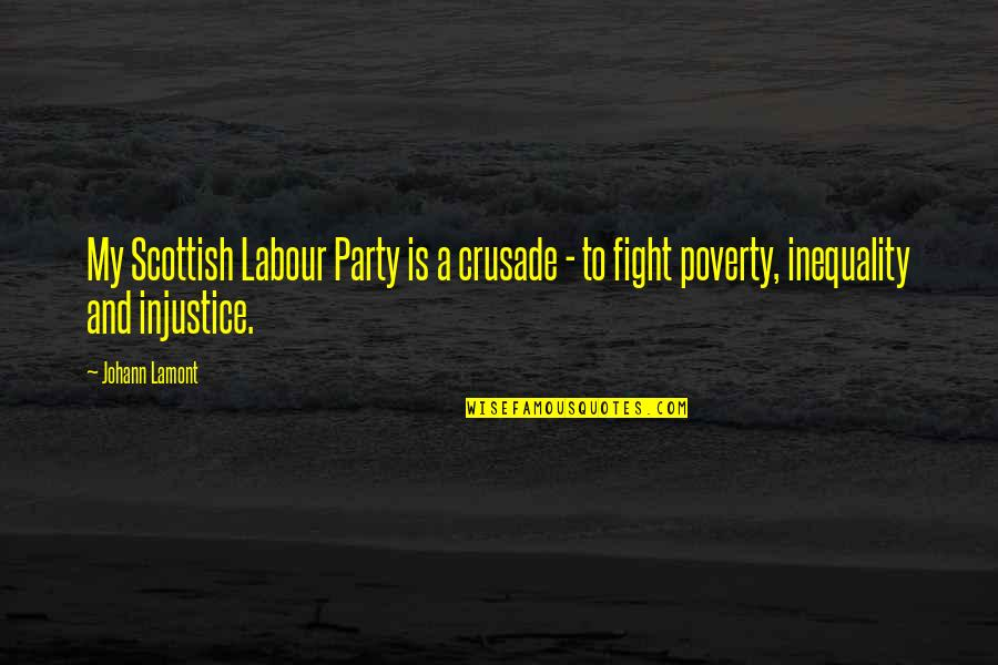 Labour'd Quotes By Johann Lamont: My Scottish Labour Party is a crusade -