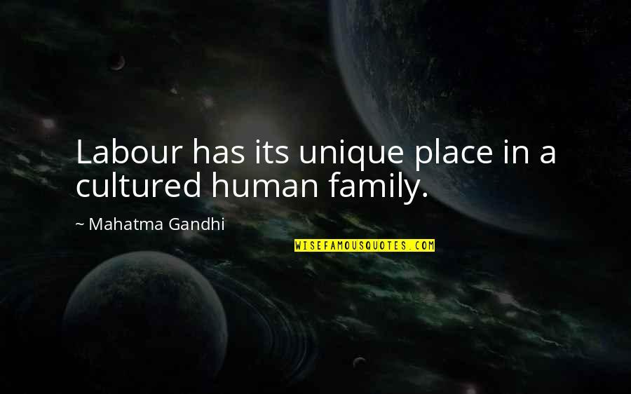 Labour'd Quotes By Mahatma Gandhi: Labour has its unique place in a cultured