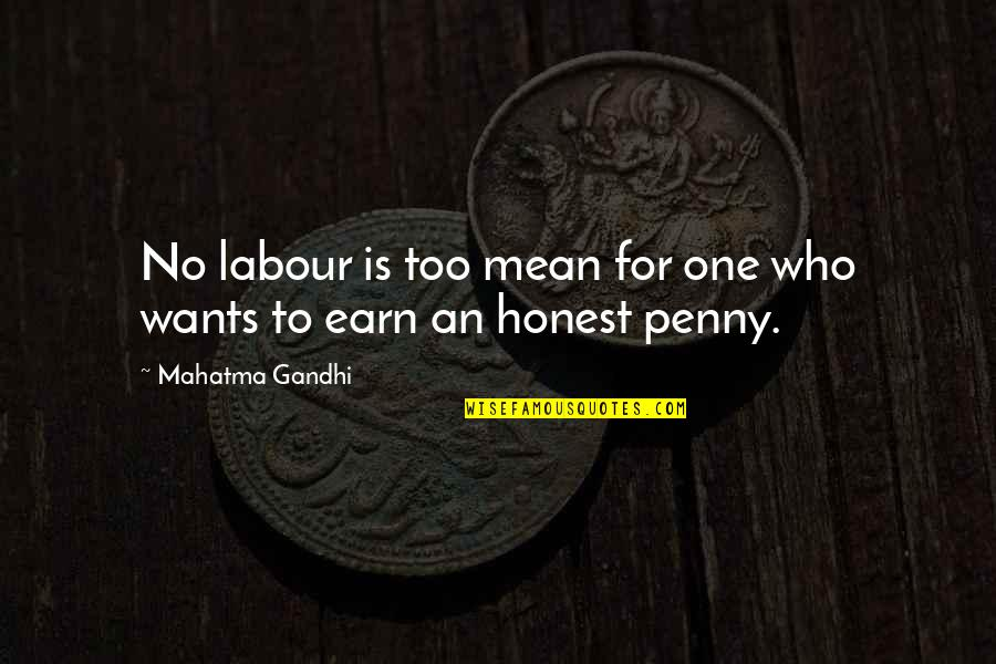 Labour'd Quotes By Mahatma Gandhi: No labour is too mean for one who