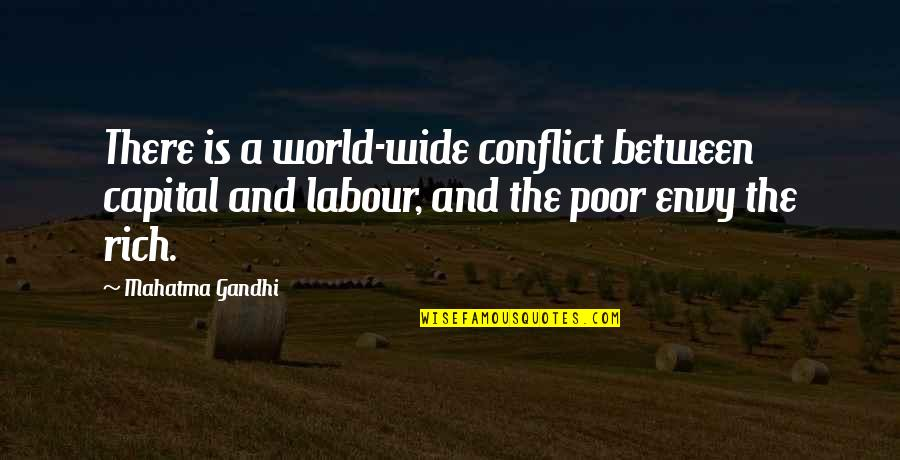 Labour'd Quotes By Mahatma Gandhi: There is a world-wide conflict between capital and