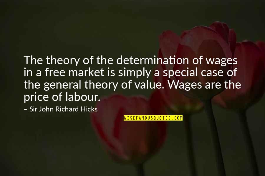 Labour'd Quotes By Sir John Richard Hicks: The theory of the determination of wages in