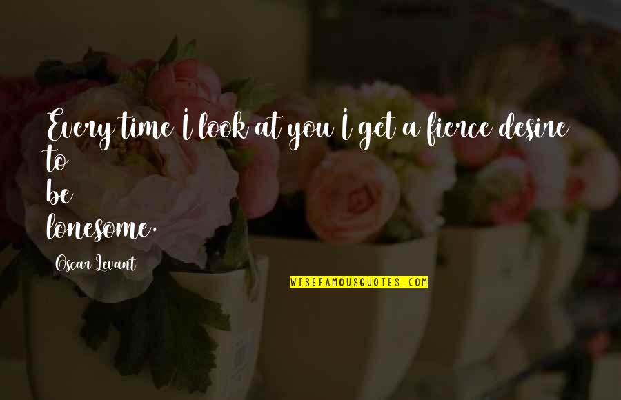 Lack Of Communication In Relationships Quotes By Oscar Levant: Every time I look at you I get
