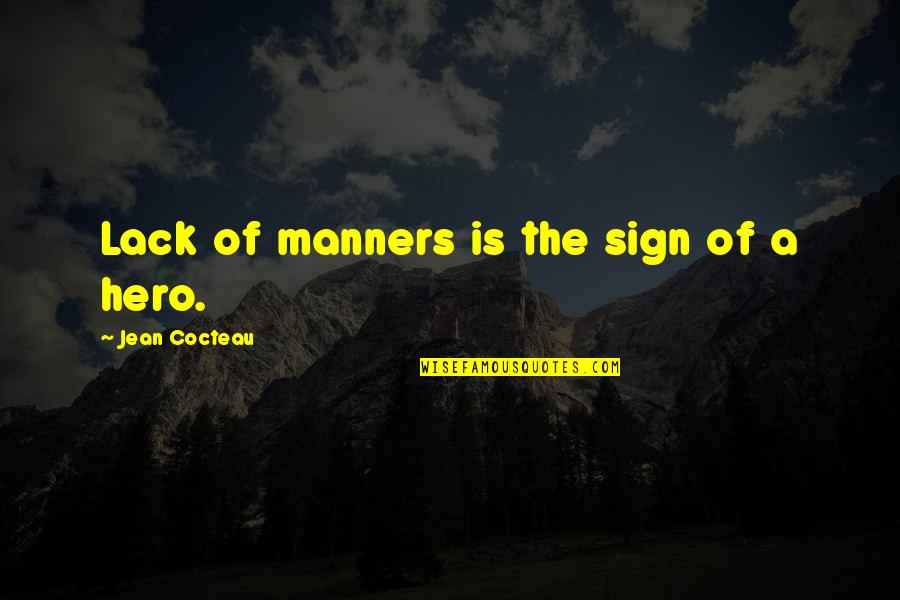 Lack Of Manners Quotes By Jean Cocteau: Lack of manners is the sign of a
