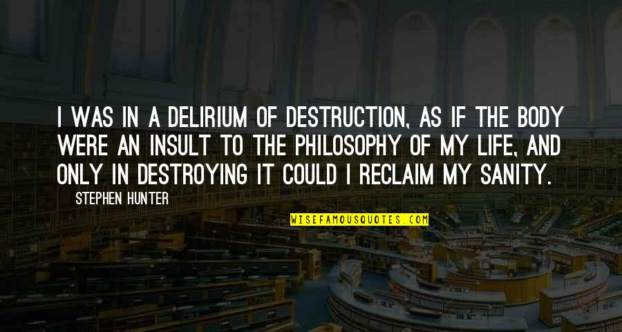 Lack Of Trust Quotes By Stephen Hunter: I was in a delirium of destruction, as