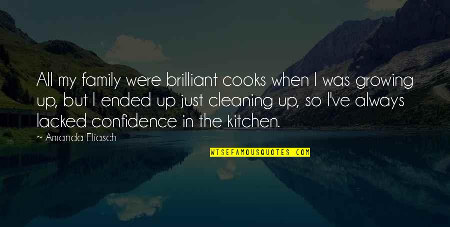 Lacked Quotes By Amanda Eliasch: All my family were brilliant cooks when I