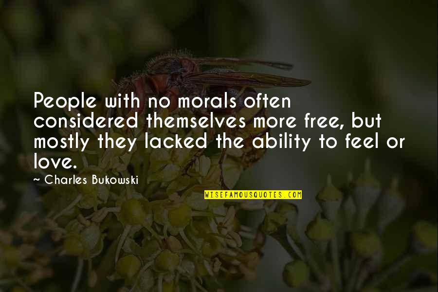Lacked Quotes By Charles Bukowski: People with no morals often considered themselves more