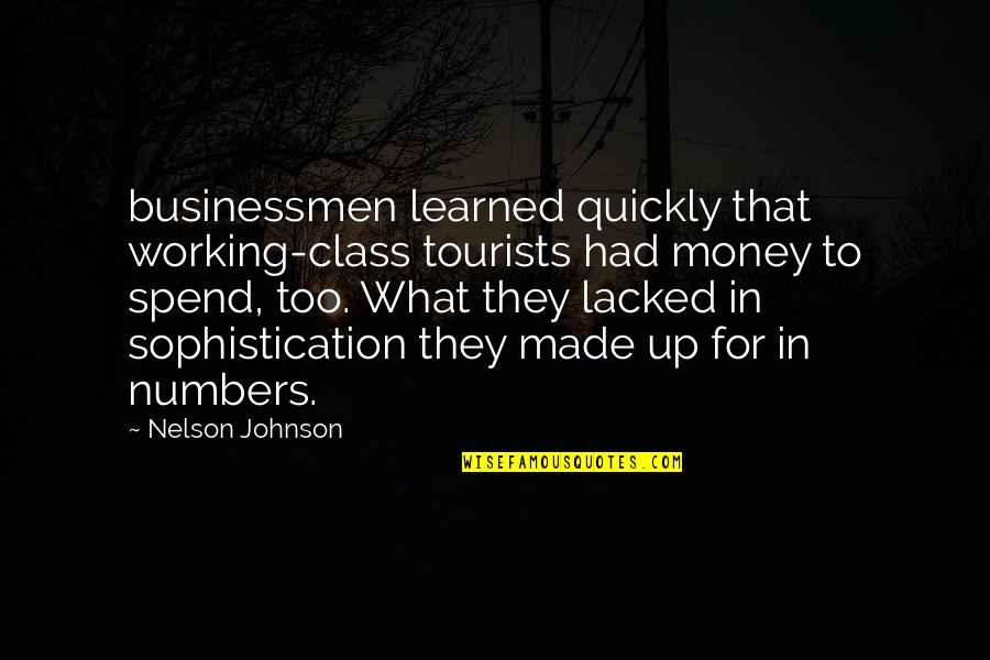 Lacked Quotes By Nelson Johnson: businessmen learned quickly that working-class tourists had money