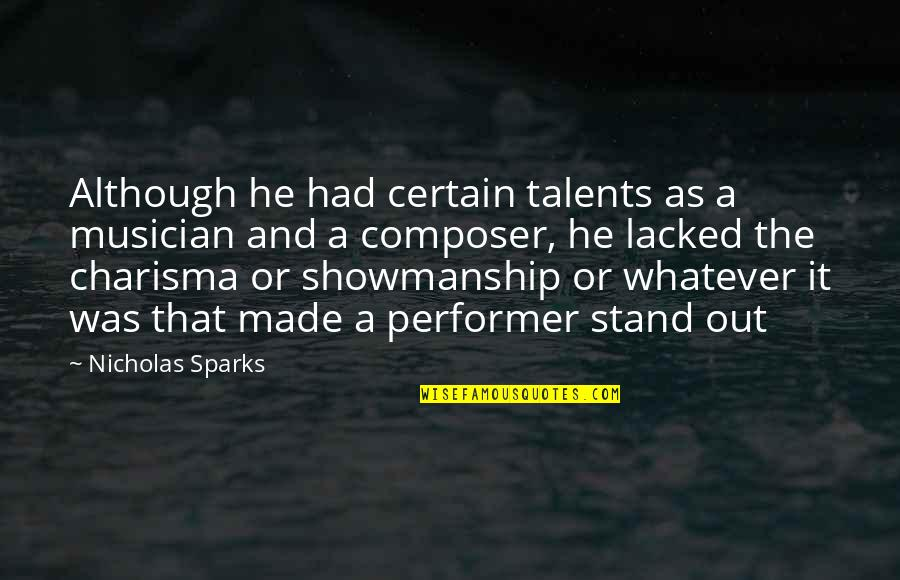 Lacked Quotes By Nicholas Sparks: Although he had certain talents as a musician