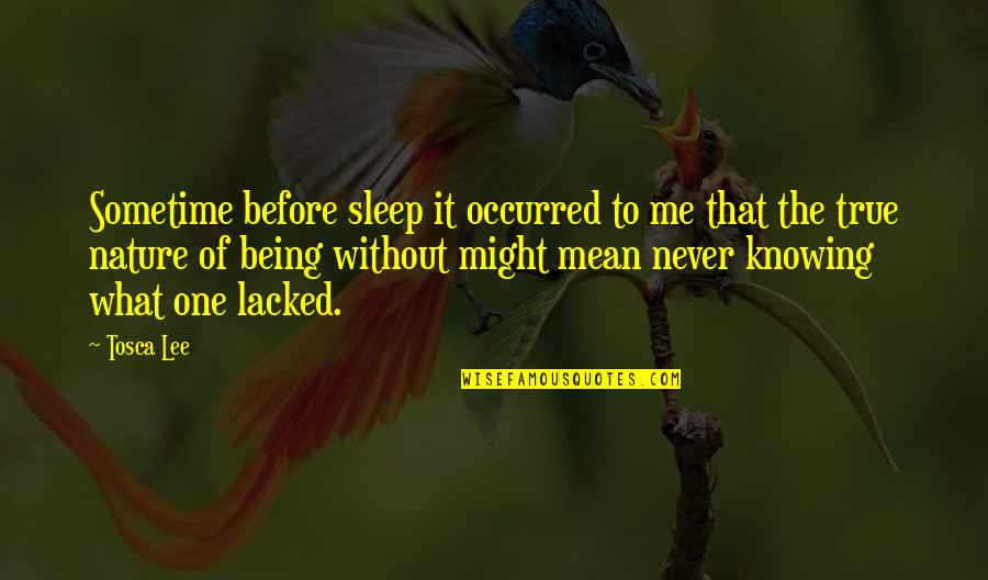Lacked Quotes By Tosca Lee: Sometime before sleep it occurred to me that