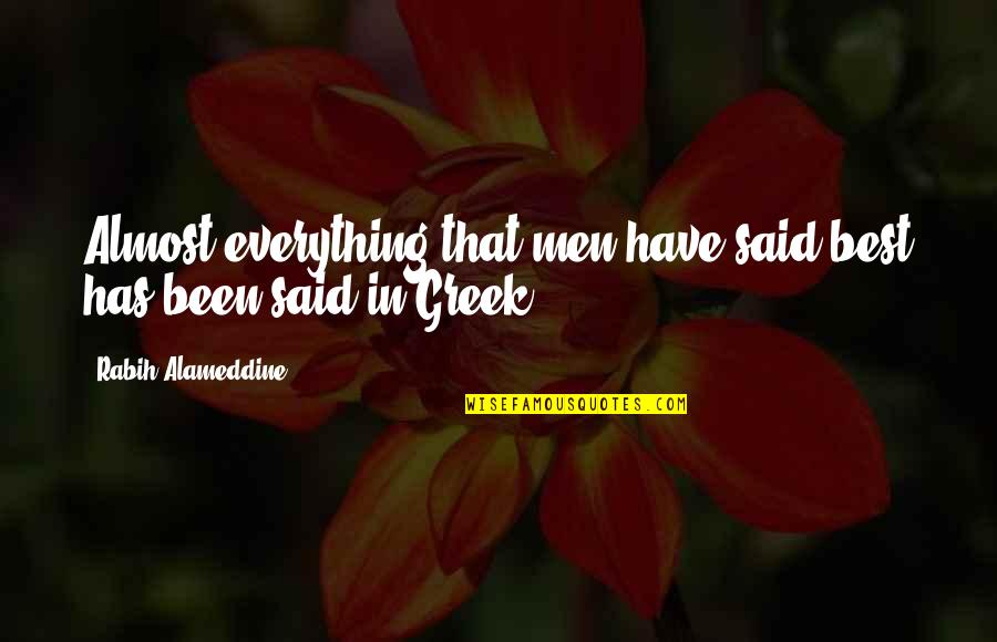 Ladle Quotes By Rabih Alameddine: Almost everything that men have said best has