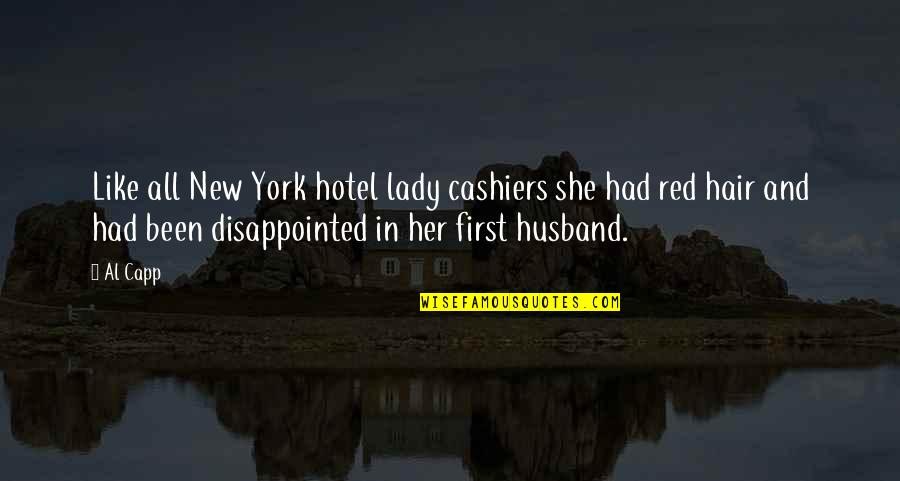 Lady In Red Quotes By Al Capp: Like all New York hotel lady cashiers she