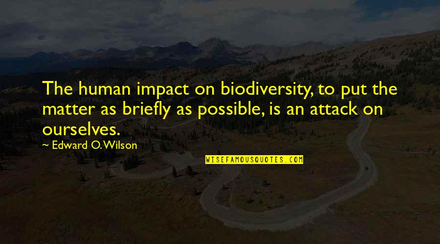 Lady In Red Quotes By Edward O. Wilson: The human impact on biodiversity, to put the
