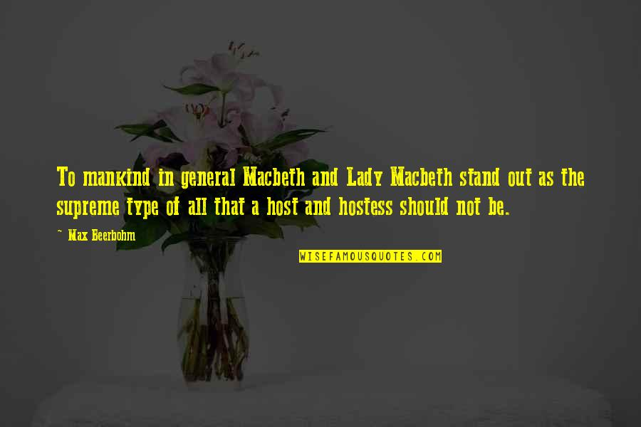 Lady Macbeth Quotes By Max Beerbohm: To mankind in general Macbeth and Lady Macbeth