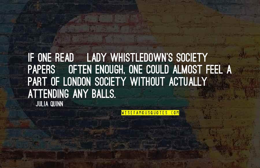 Lady's Quotes By Julia Quinn: If one read [Lady Whistledown's Society Papers] often