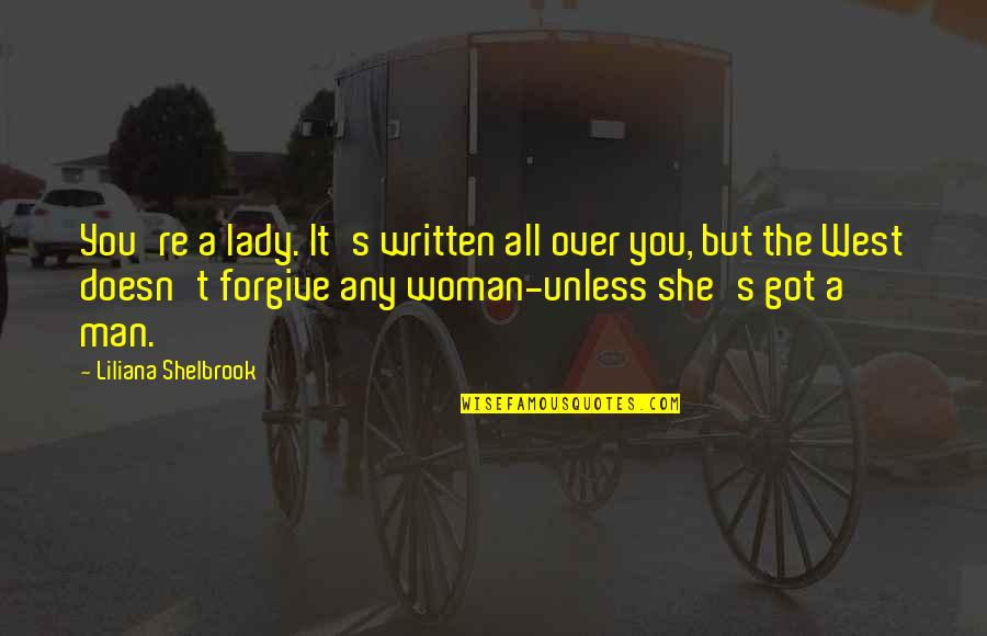 Lady's Quotes By Liliana Shelbrook: You're a lady. It's written all over you,
