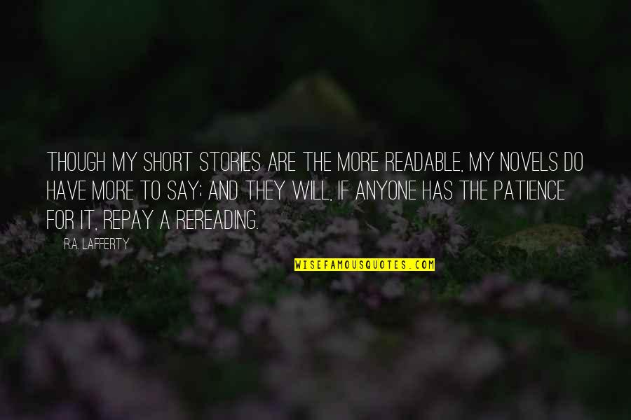 Lafferty Quotes By R.A. Lafferty: Though my short stories are the more readable,