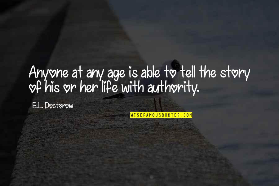 L'age Quotes By E.L. Doctorow: Anyone at any age is able to tell