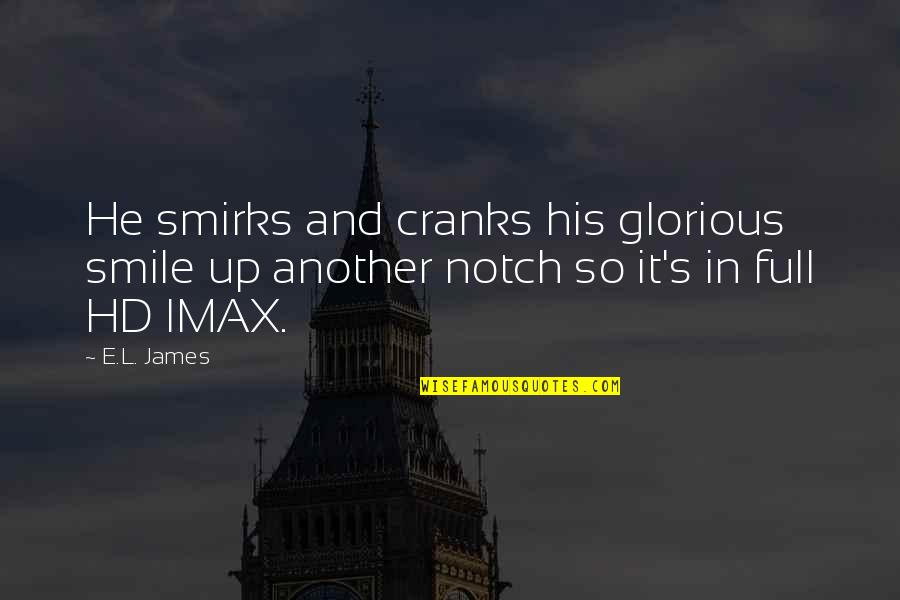 L'age Quotes By E.L. James: He smirks and cranks his glorious smile up