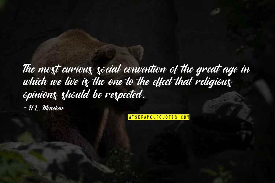 L'age Quotes By H.L. Mencken: The most curious social convention of the great