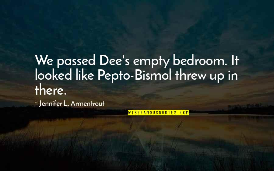 L'age Quotes By Jennifer L. Armentrout: We passed Dee's empty bedroom. It looked like