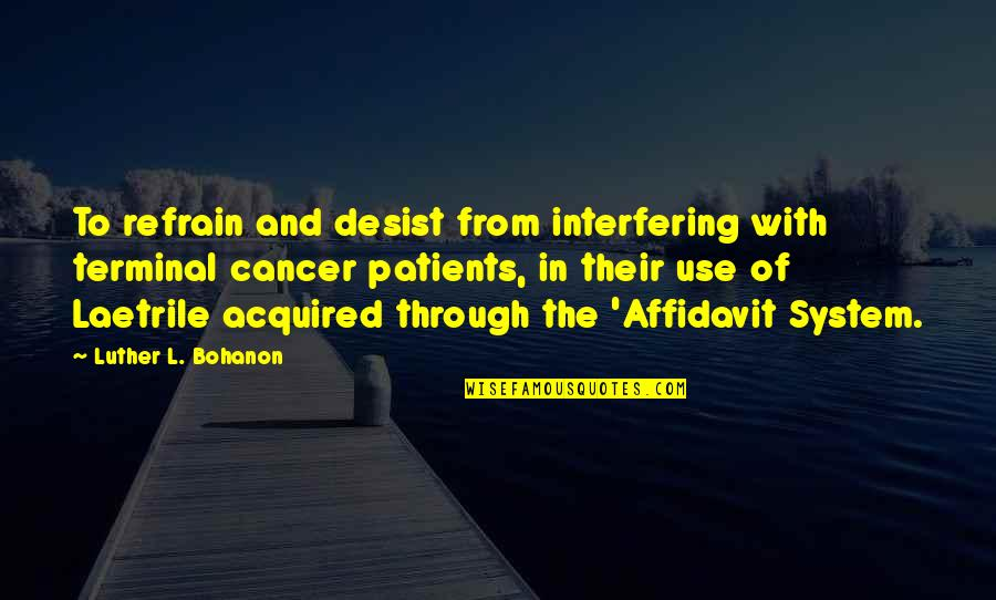 L'age Quotes By Luther L. Bohanon: To refrain and desist from interfering with terminal