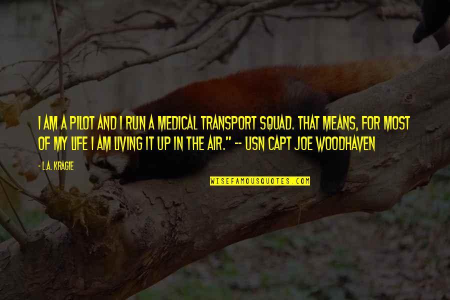 L'aiglon Quotes By L.A. Kragie: I am a pilot and I run a