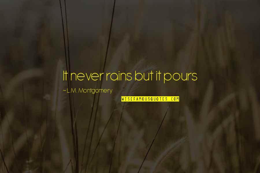L'aiglon Quotes By L.M. Montgomery: It never rains but it pours