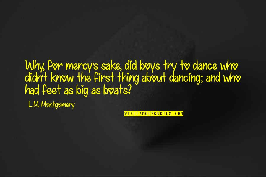 L'aiglon Quotes By L.M. Montgomery: Why, for mercy's sake, did boys try to