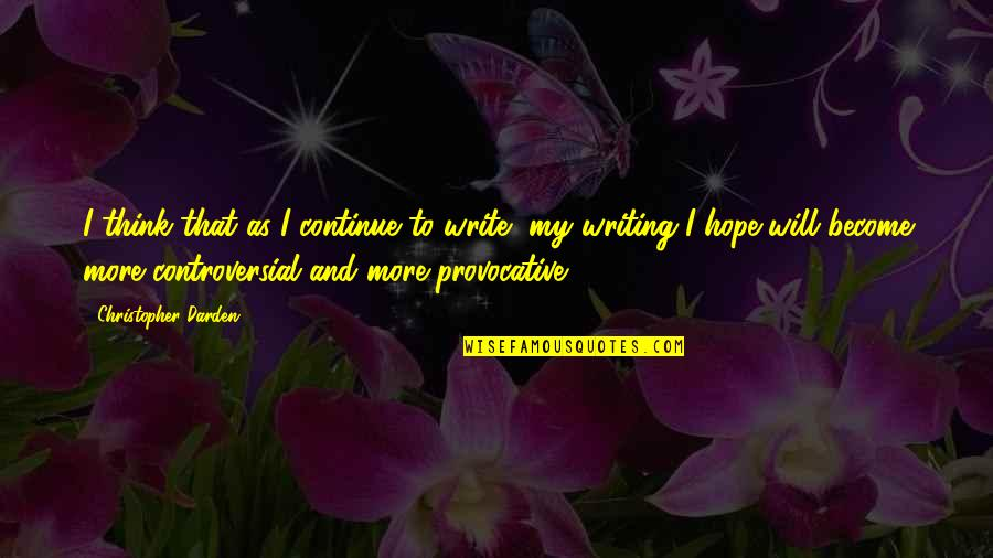 Lake Wobegon Days Quotes By Christopher Darden: I think that as I continue to write,