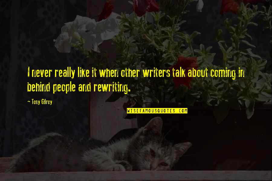 Lake Wobegon Days Quotes By Tony Gilroy: I never really like it when other writers