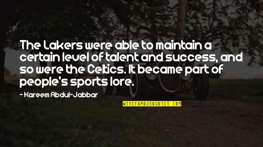 Lakers Basketball Quotes By Kareem Abdul-Jabbar: The Lakers were able to maintain a certain