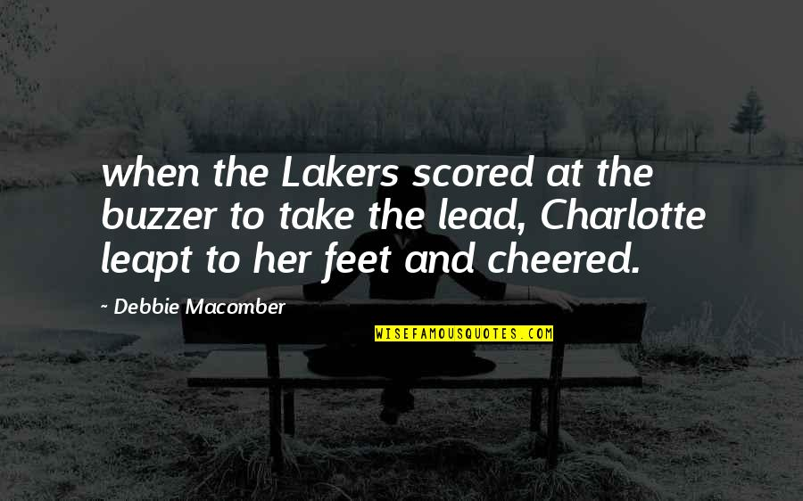 Lakers Quotes By Debbie Macomber: when the Lakers scored at the buzzer to