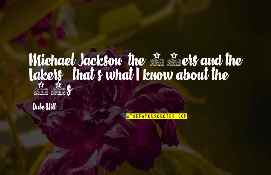 Lakers Quotes By Dule Hill: Michael Jackson, the 49ers and the Lakers -