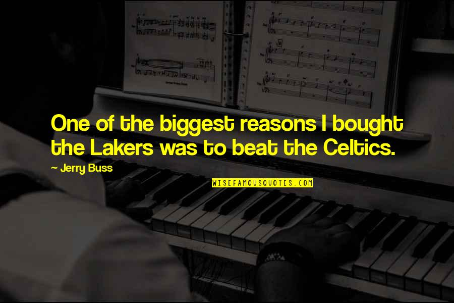 Lakers Quotes By Jerry Buss: One of the biggest reasons I bought the