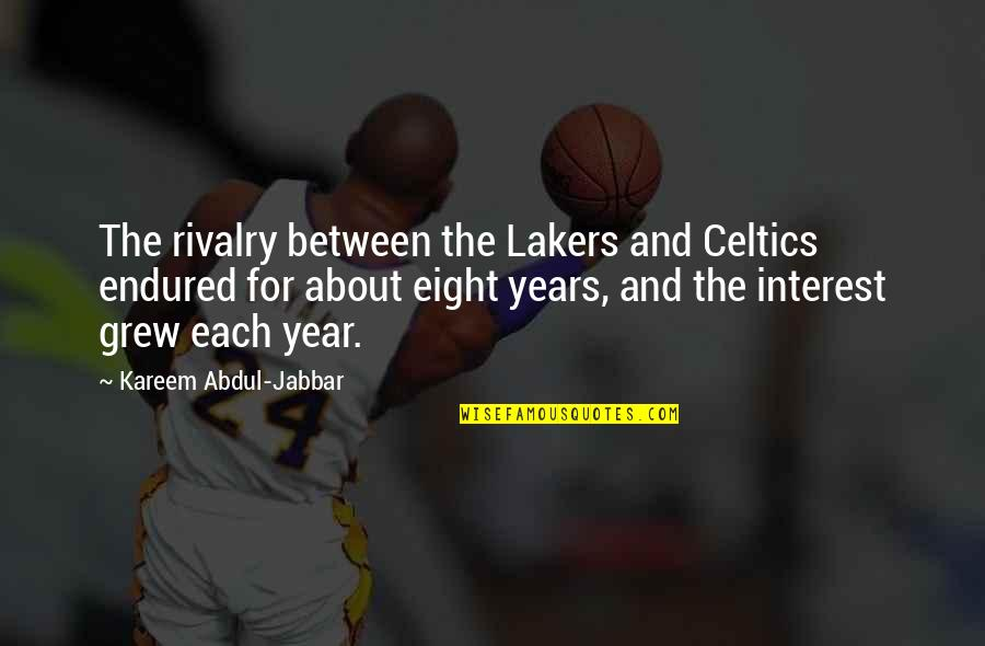 Lakers Quotes By Kareem Abdul-Jabbar: The rivalry between the Lakers and Celtics endured
