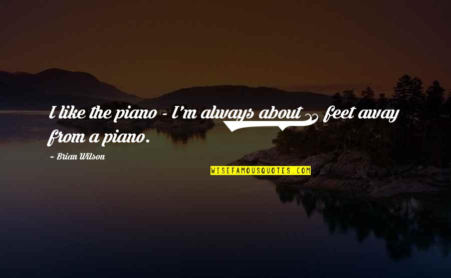 Lakshmi Devi Quotes By Brian Wilson: I like the piano - I'm always about