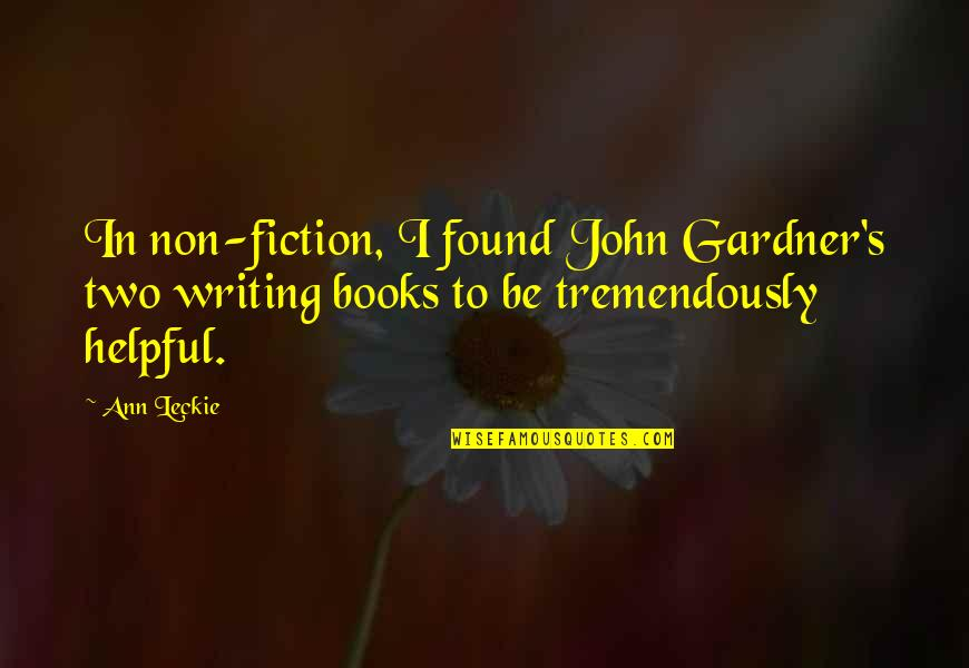Lakshmi Maa Quotes By Ann Leckie: In non-fiction, I found John Gardner's two writing