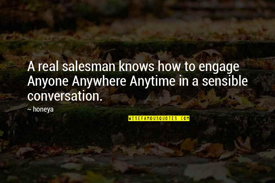 Lakshmi Maa Quotes By Honeya: A real salesman knows how to engage Anyone