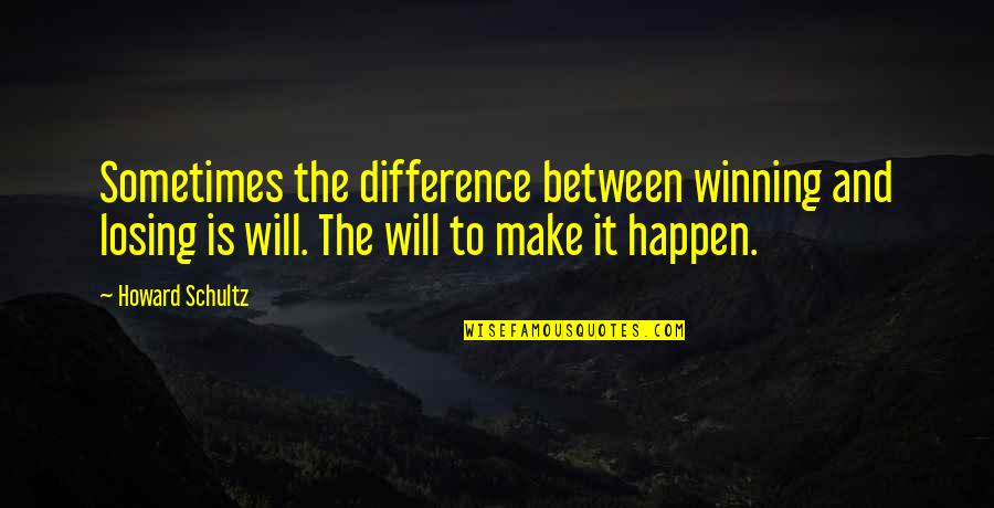 Lalaking Babaero Quotes By Howard Schultz: Sometimes the difference between winning and losing is