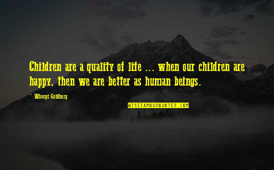Lalaking Babaero Quotes By Whoopi Goldberg: Children are a quality of life ... when